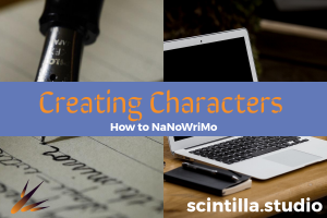 NaNoWriMo: Creating Characters